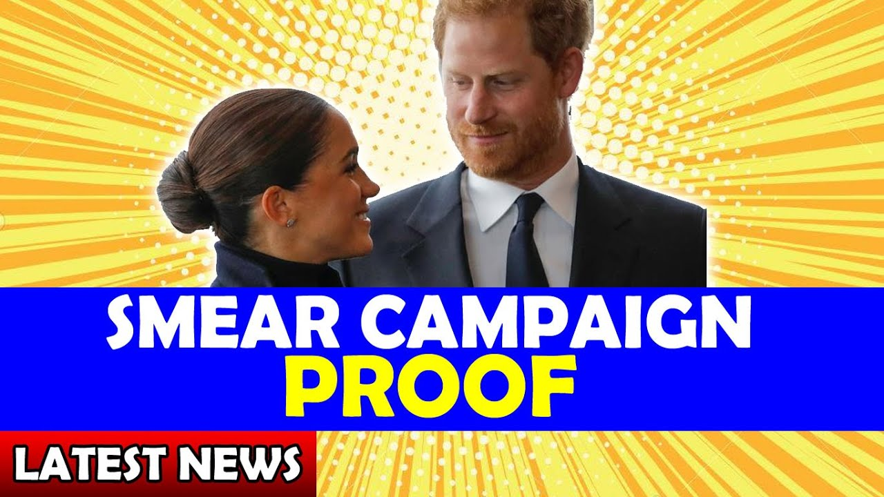 Smear Campaign PROOF / Meghan and Harry Latest News