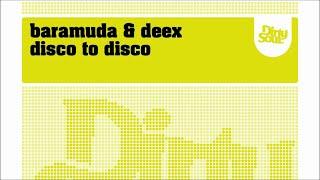 Baramuda & Deex - Disco to Disco [Dirty Soul Recordings]