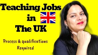 TEACHING JOBS in abroad | How to get Teaching Jobs in the UK| Process and Qualifications Needed |