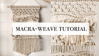 How To: Macra-Weave Tutorial