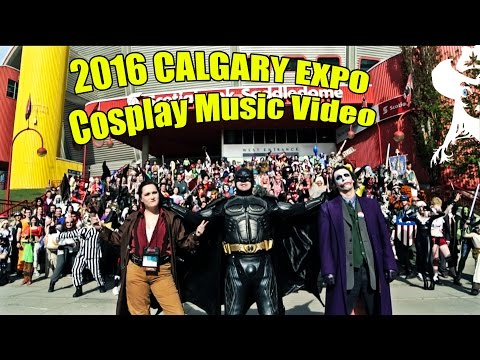 Calgary Expo 2016 Cosplay Music Video