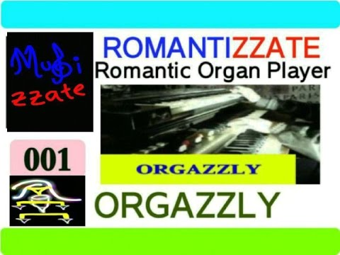 Orgazzly by MUSIZZATE exclusive Artistic Organ Player Romantizzate 001