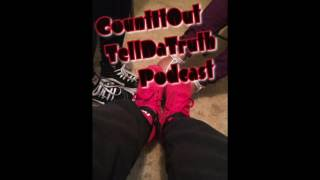 CountitOut TellDaTruth Podcast Ep2: She Got Kids
