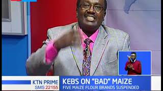 KEBS tells maize millers to take responsibility for 'bad' maize flour