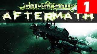 Ghostship Aftermath Walkthrough Part 1 Let
