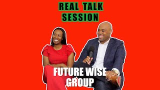A Real Talk Session w/the Future Wise Group
