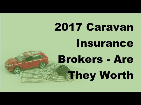 2017 Caravan Insurance Brokers  |  Are They Worth Their Weight In Gold Or Salt