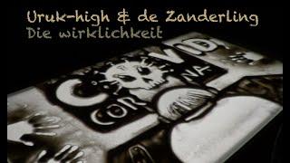 Die wirklichkeit  -  Uruk High & De Zanderling