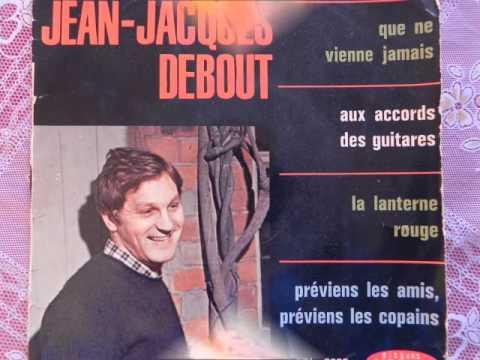 Que ne vienne jamais / Jean-Jacques-Debout