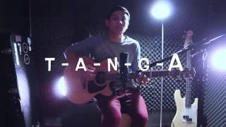 PAASA   T.A.N.G.A - Yeng Constantino (Impromptu Song Writing) (FULL SONG COVER)