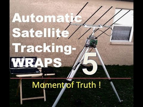 Ham Radio Portable Satellite Tracking System WRAPS- EP5 The Moment of Truth !