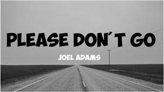 Joel Adams ~ Please Don't Go [Lyric] || Terjemahan Indonesia
