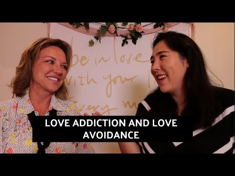 Are You A Love Addict Or Love Avoidant Youtube