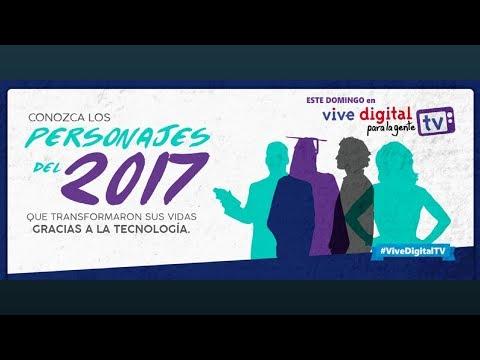 #ViveDigitalTV | Personajes del 2017 que cambiaron sus vidas gracias a las TIC, C53