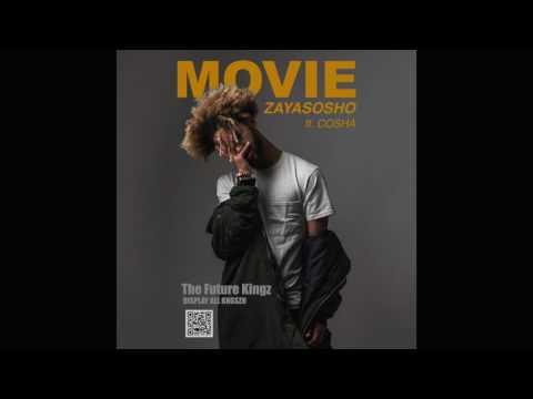"""""""Movie"""" - Zaya Sosho ft. Cosha"""