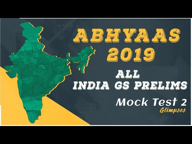 ABHYAAS 2019 | All India GS Prelims Mock Test Series | Test 2 : Glimpses