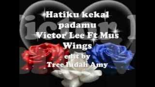 Hatiku Kekal Padamu - Mus & Victor ~Lirik~