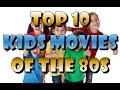 Top 10 Kids Movies Of The 80s - Quickstyle