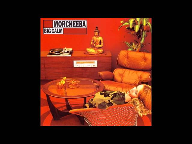 Morcheeba - Big Calm (Full Album)
