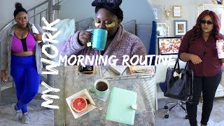 MY WORK MORNING ROUTINE