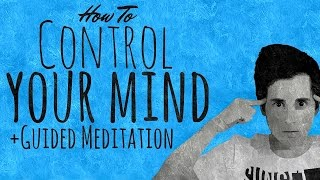 How to Control Your Mind | Powerful Guided Meditation