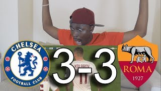 Chelsea FC VS AS Roma 3-3 All Goals: Reaction