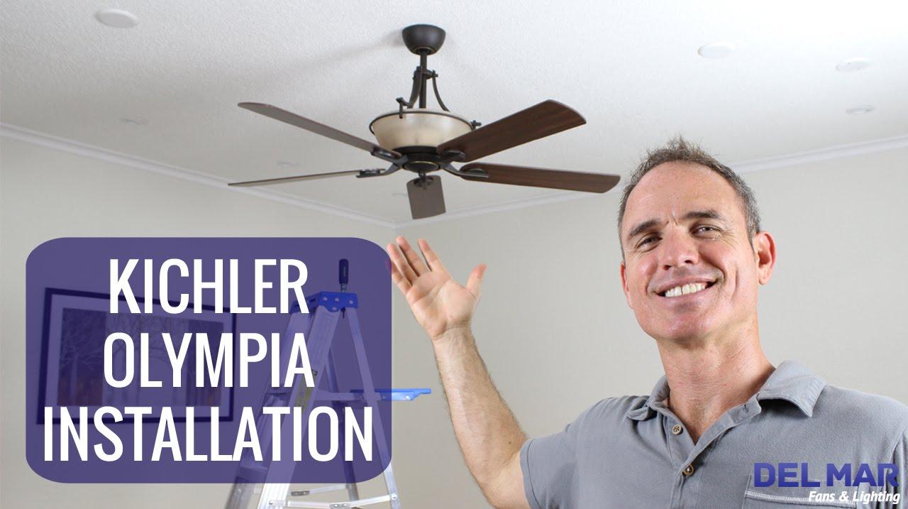 kichler olympia ceiling fan installation