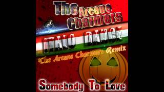 The Arcane Charmers - Somebody To Love (The Arcane Charmers Remix) Eder Italo Dance