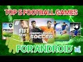 TOP 5 BEST FOOTBALL/SOCCER GAMES IN 2016 FOR ANDROID