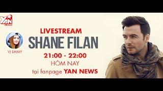 HOT !!! YANNews phỏng vấn Shane Filan của nhóm nhạc huyền thoại Westlife
