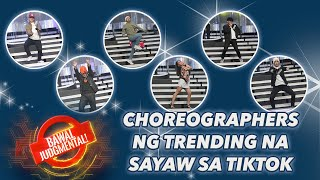 CHOREOGRAPHERS NG TRENDING NA SAYAW SA TIKTOK | Bawal Judgmental | July 9, 2020