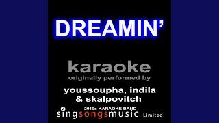 Dreamin' (Originally Performed By Youssoupha, Indila & Skalpovitch) (Karaoke Audio Version)