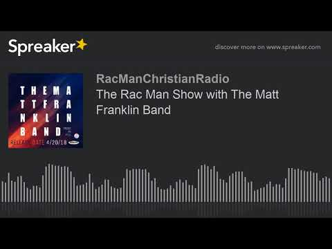 The Rac Man Show with The Matt Franklin Band