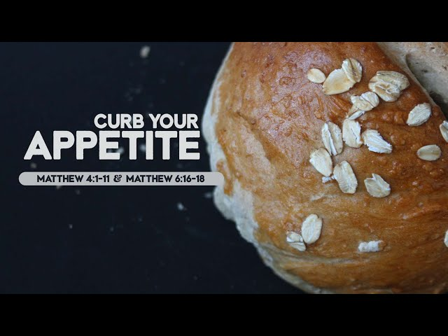 Curb Your Appetite with Pastor Brian Clark