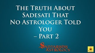 The Truth About Sadesati That No Astrologer Told You - Part 2 By Unknown Astrologer