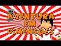 Trailer Aventura em Dimensões 2 - Minecraft