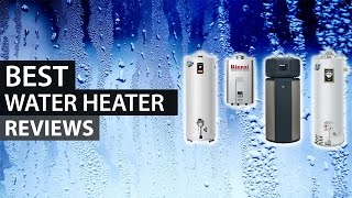 water heater reviews best tankless water heater review