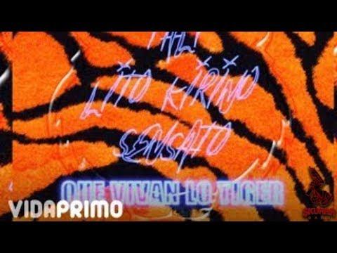 Lito Kirino, Tali, Sensato - Que Vivan Lo Tiger [Official Audio]