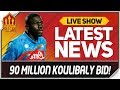 Man Utd Koulibaly Transfer Rejected! Man Utd News