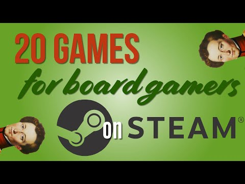 20 Great Games On Steam For Board Gamers