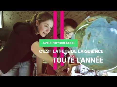 Avec Pop'Sciences c'est la fête de la science toute l'année !