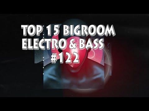 [Top 15] Big Room/Electro/Bass Tracks #122 [September 2018]