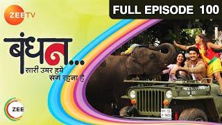 Bandhan Saari Umar Humein Sang Rehna Hai - Episode 100 - January 30, 2015 - Full Episode