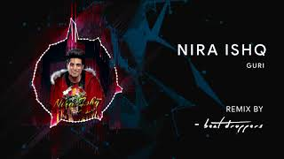 NIRA ISHQ REMIX : GURI | Satti Dhillon | GK.DIGITAL | Latest Songs | Geet MP3 | Beat Droppers