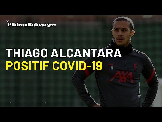 Untung tak Dimainkan Lawan Arsenal, Pemain Liverpool, Thiago Alcantara Ternyata Positif Covid-19