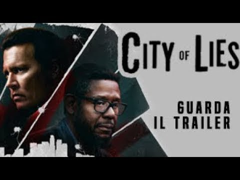 CITY OF LIES - L'ORA DELLA VERITÁ - Trailer Ufficiale