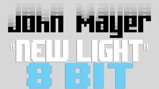 Download Lagu New Light [8 Bit Tribute to John Mayer] - 8 Bit Universe Mp3