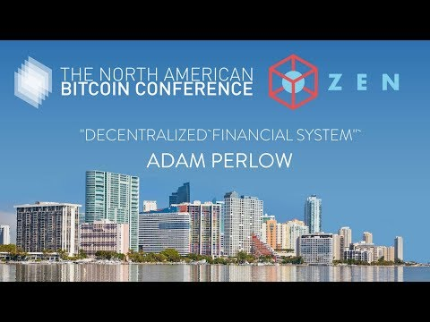Adam Perlow - Zen Protocol - The North American Bitcoin Conference 2018