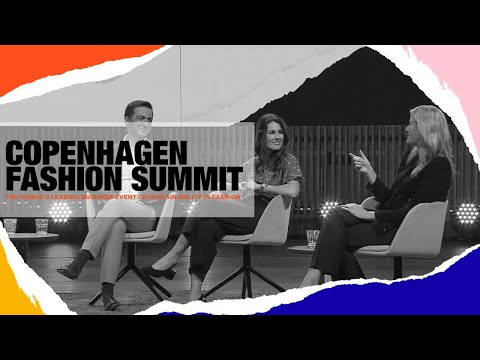 Copenhagen Fashion Summit 2018: Global Fashion Agenda - Leading The Change