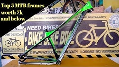 Top 5 Budget Mountain Bike Frames worth 7,000Php and below